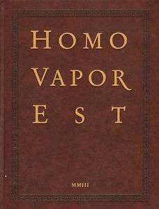 HOMO VAPOR EST, 2003